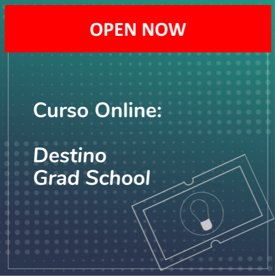 Destino Grad School Online Course
